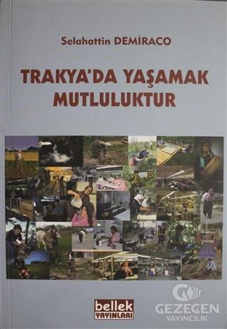 Trakya'da Yaşamak Mutluluktur