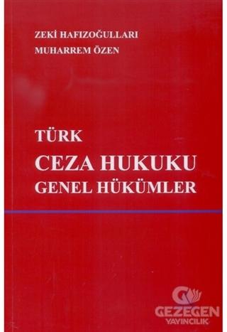 Türk Ceza Hukuku Genel Hükümler - Zeki Hafızoğulları, Muharrem Özen