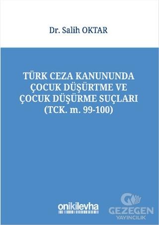 Türk Ceza Kanununda Çocuk Düşürtme ve Çocuk Düşürme Suçları