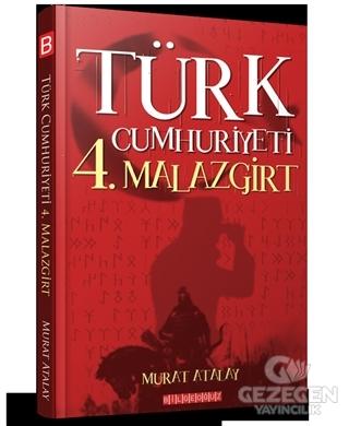 Türk Cumhuriyeti 4. Malazgirt Murat Atalay Bilgeoğuz Yayınları