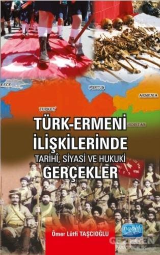 Türk-Ermeni İlişkilerinde Tarihi, Siyasi ve Hukuki Gerçekler