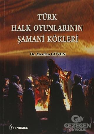 Türk Halk Oyunlarının Şamani Kökleri