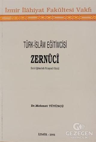 Türk-İslam Eğitimcisi Zernüci (Batılı Eğitimcilerle Mukayeseli Olarak)