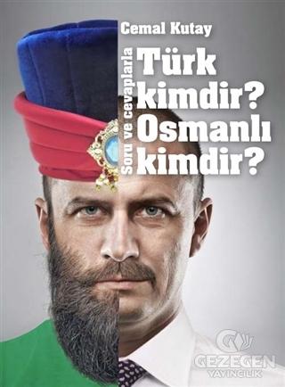 Türk Kimdir? Osmanlı Kimdir? Soru ve Cevaplarla