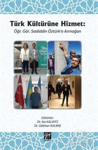 Türk Kültürüne HizmetÖğr. Gör. Sadiddin Öztürk'e Armağan