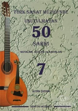 Türk Sanat Müziği'nde Unutulmayan 50 Şarkı : Notalar, Sözler ve Akorlar - 7