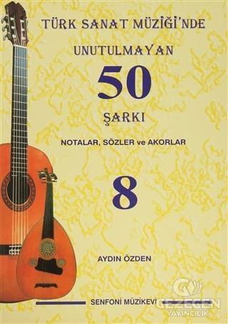 Türk Sanat Müziği'nde Unutulmayan 50 Şarkı : Notalar, Sözler ve Akorlar - 8