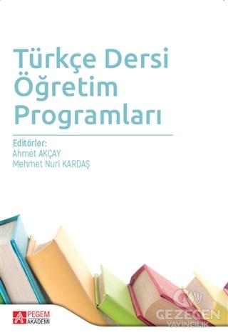 Pegem Türkçe Dersi Öğretim Programları Mehmet Nuri Kardaş, Ahmet Akçay Pegem Akademi Yayıncılık