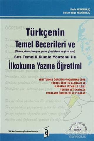 Türkçenin Temel Becerileri ve  Ses Temelli Cümle Yöntemi ile İlkokuma Yazma Öğretimi