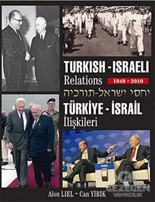 Türkiye - İsrail İlişkileri 1949-2010 / Türkish - Israeli Relations