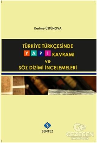 Türkiye Türkçesinde Yapı Kavramı ve Söz Dizimi İncelemeleri