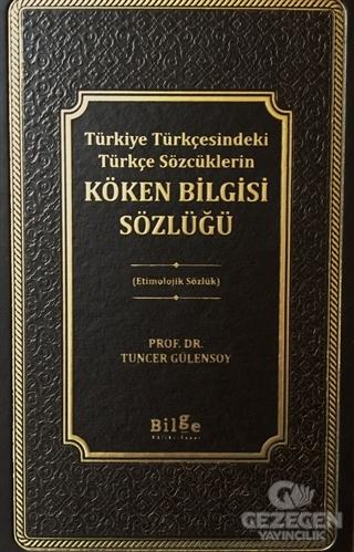 Türkiye Türkçesindeki Türkçe Sözcüklerin Köken Bilgisi Sözlüğü