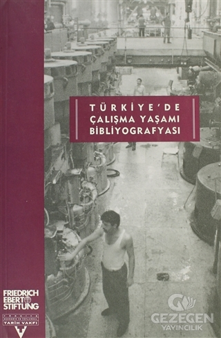 Türkiye'de Çalışma Yaşamı Bibliyografyası