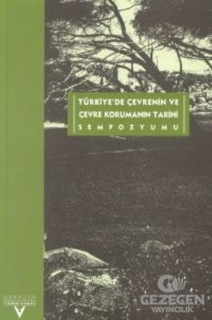 Türkiye'de Çevrenin ve  Çevre Korumanın Tarihi Sempozyumu