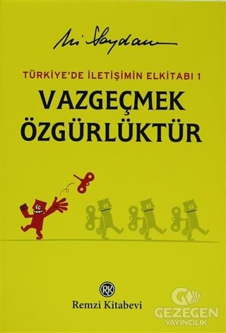 Türkiye'de İletişimin Elkitabı 1: Vazgeçmek Özgürlüktür
