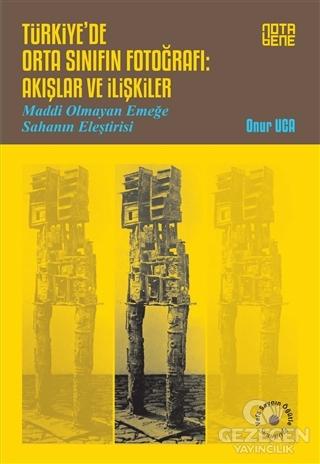 Türkiye'de Orta Sınıfın Fotoğrafı: Akışlar ve İlişkiler