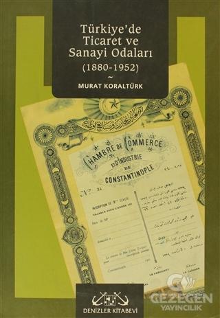 Türkiye'de Ticaret ve Sanayi Odaları 1880-1952