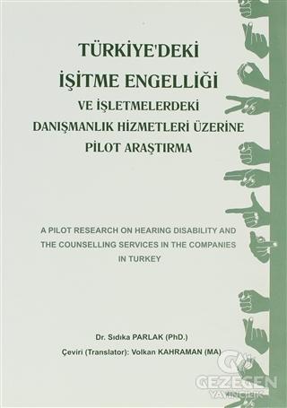 Türkiye'deki İşitme Engelliği ve İşletmemelerdeki Danışmanlık Hizmetleri Üzerine Pilot Araştırma