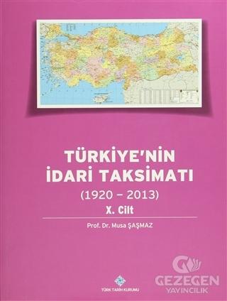 Türkiye'nin İdari Taksimatı 10.Cilt  (1920-2013)