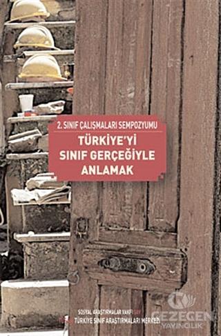 Türkiye'yi Sınıf Gerçeğiyle Anlamak