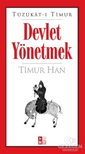 Tüzükat-ı Timur: Devlet Yönetmek