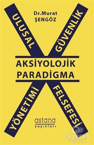 Ulusal Güvenlik Yönetimi Felsefesi - Aksiyolojik Paradigma
