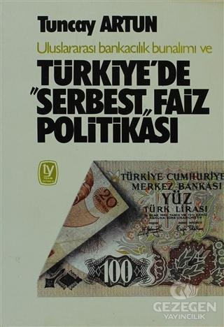 """Uluslararası Bankacılık Bunalımı ve Türkiye'de """"Serbest"""" Faiz Politikası"""