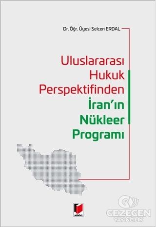 Uluslararası Hukuk Perspektifinden İran'ın Nükleer Programı