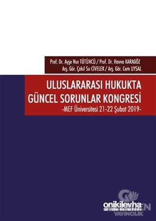 Uluslararası Hukukta Güncel Sorunlar Kongresi 21-22 Şubat 2019