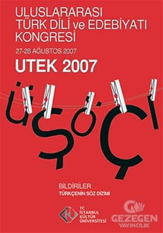 Uluslararası Türk Dili Edebiyatı ve Kongresi (27 - 28 Ağustos 2007) UTEK 2007 Cilt: 1