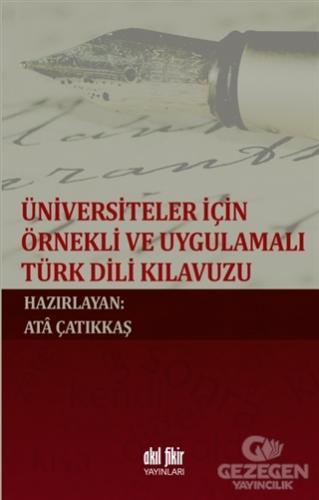 Üniversiteler İçin Örnekli ve Uygulamalı Türk Dili Klavuzu