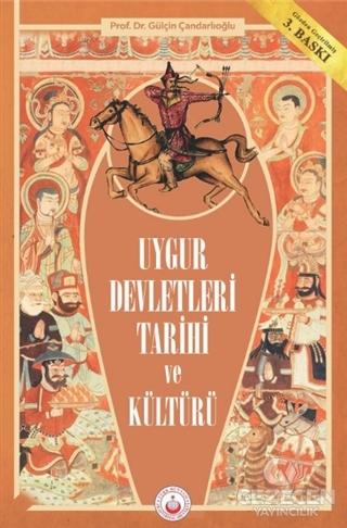 Uygur Devletleri Tarihi ve Kültürü