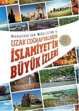 Uzak Coğrafyalarda İslamiyet'İn Büyük İzleri