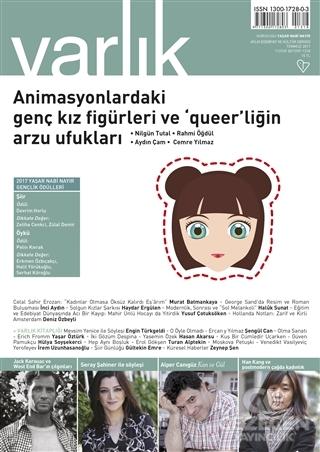 Varlık Aylık Edebiyat ve Kültür Dergisi Sayı : 1318 - Temmuz 2017