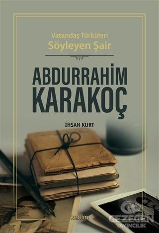 Vatandaş Türküleri Söyleyen Şair Abdurrahim Karakoç