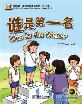 Who is the Winner - My First Chinese Storybooks Çocuklar İçin Çince Okuma Kitabı
