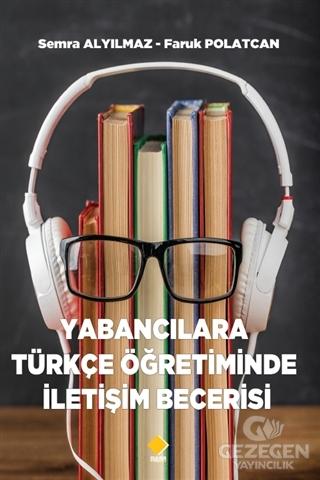 Yabancılara Türkçe Öğretiminde İletişim Becerisi