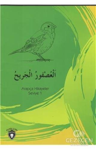 Yaralı Serçe Arapça Hikayeler Stage 1