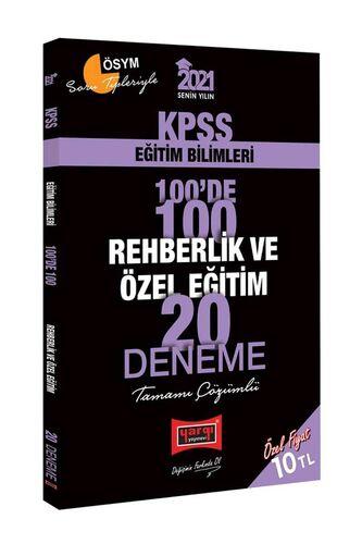 2021 KPSS Eğitim Bilimleri 100'de 100 Rehberlik ve Özel Eğitim Tamamı Çözümlü 20 Deneme