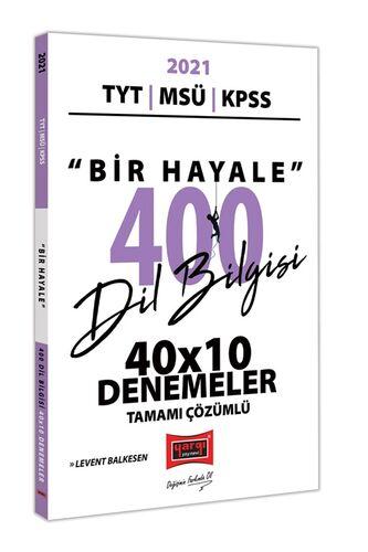 2021 TYT MSÜ KPSS Bir Hayale 400 Dil Bilgisi 40x10 Tamamı Çözümlü Denemeler