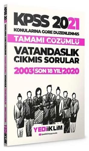 2021 KPSS Genel Kültür Vatandaşlık Konularına Göre Tamamı Çözümlü Çıkmış Sorular(Son 18 Yıl)