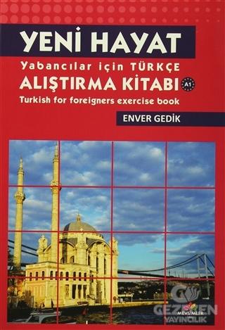 Yeni Hayat Yabancılar İçin Türkçe Alıştırma Kitabı