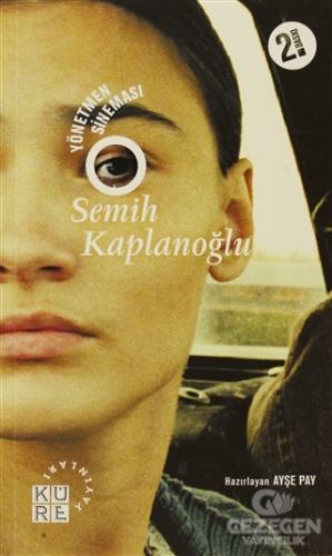 Yönetmen Sineması - Semih Kaplanoğlu