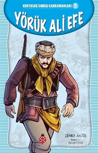 Yörük Ali Efe - Kurtuluş Savaşı Kahramanları 5
