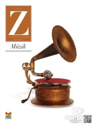 Z Dergisi Tematik Mevsimlik Kültür Sanat Şehir Dergisi Sayı: 4 Müzik