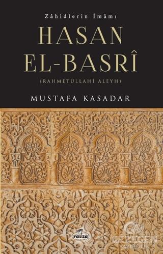 Zahidlerin İmamı Hasan El-Basri