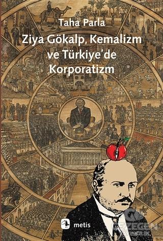 Ziya Gökalp, Kemalizm ve Türkiye'de Korporatizm