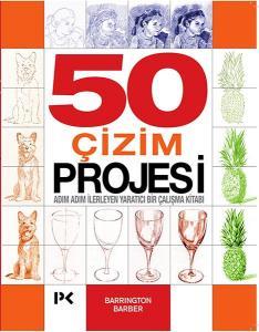 50 Çizim Projesi Adım Adım İlerleyen Yaratıcı Bir Çalışma Kitabı