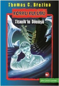 Korku Kulübü 6 Titanik'in Dönüşü