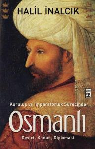 Kuruluş ve İmparatorluk Sürecinde Osmanlı Devlet Kanun Diplomasi